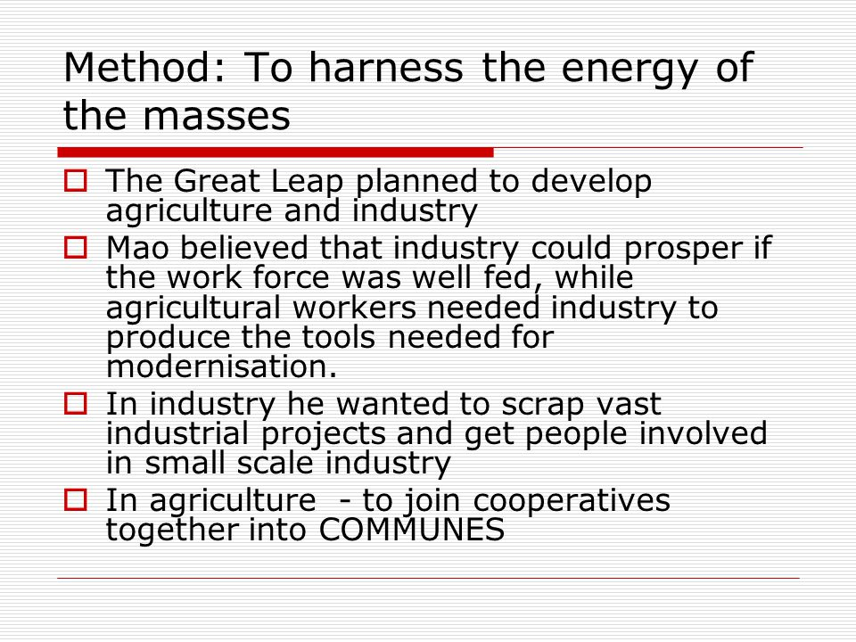Method: To harness the energy of the masses
