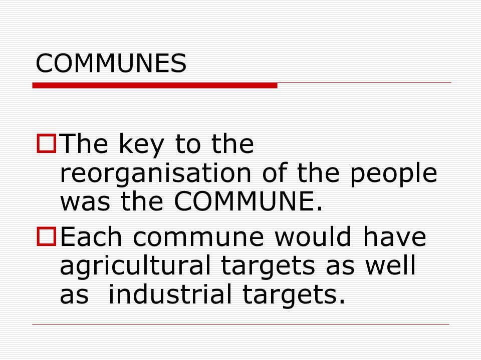 The key to the reorganisation of the people was the COMMUNE.