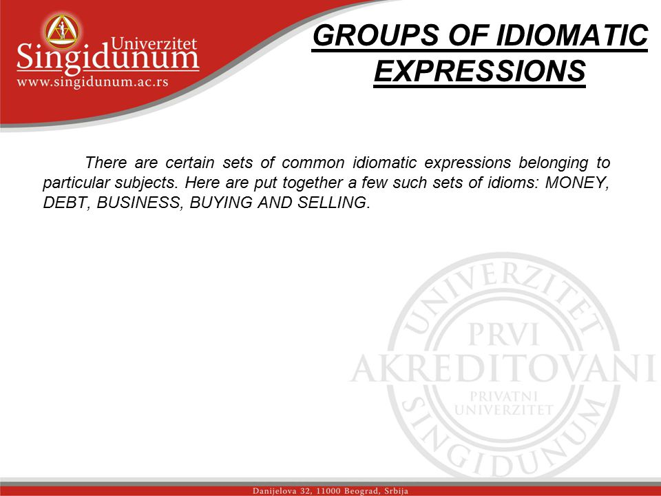 GROUPS OF IDIOMATIC EXPRESSIONS