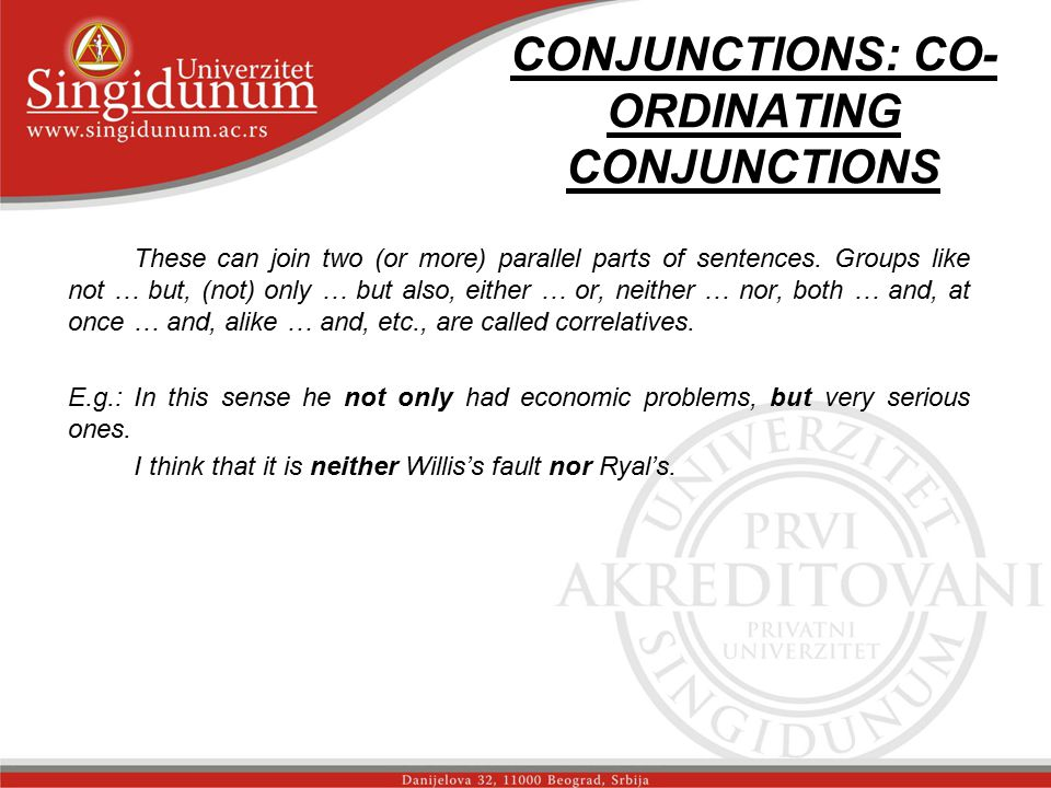 CONJUNCTIONS: CO-ORDINATING CONJUNCTIONS