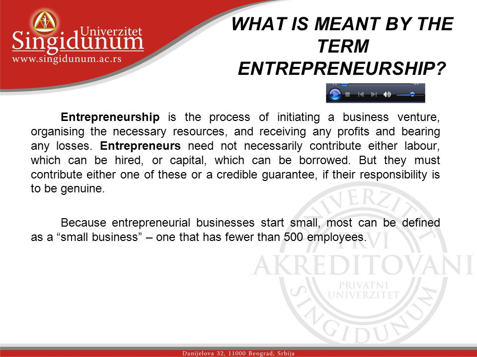 WHAT IS MEANT BY THE TERM ENTREPRENEURSHIP