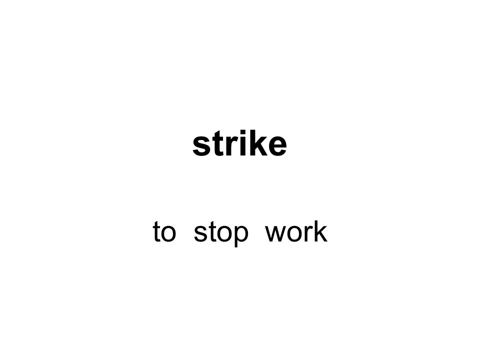 strike to stop work