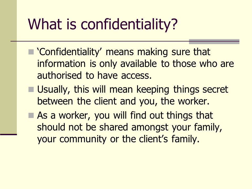 What is confidentiality
