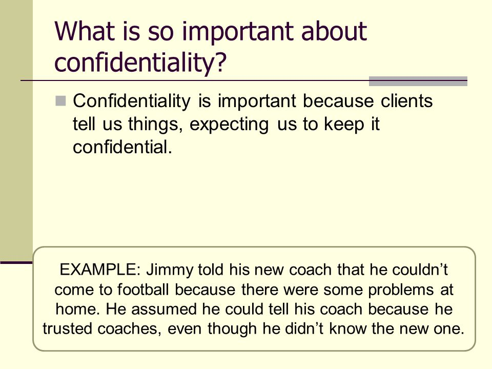 What is so important about confidentiality