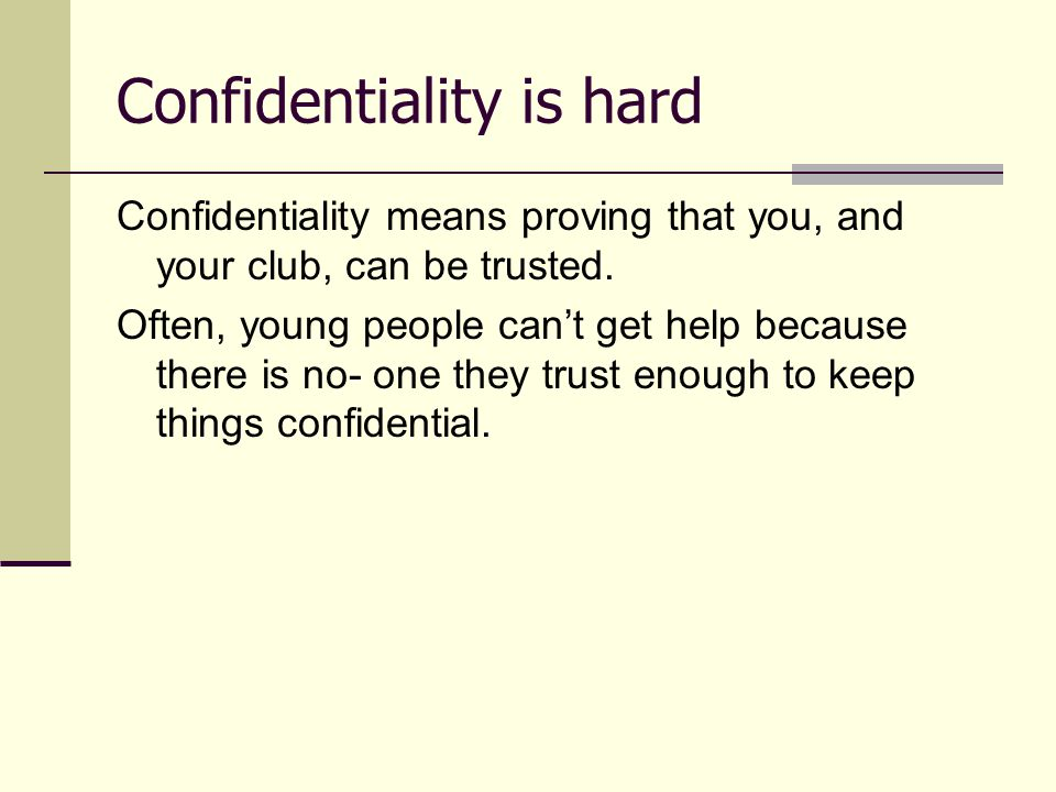 Confidentiality is hard