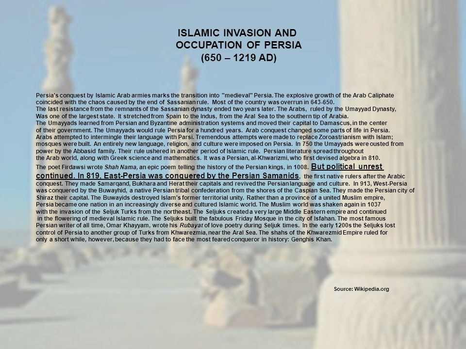 ISLAMIC INVASION AND OCCUPATION OF PERSIA (650 – 1219 AD)