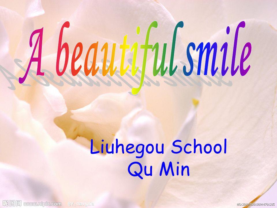 A beautiful smile Liuhegou School Qu Min