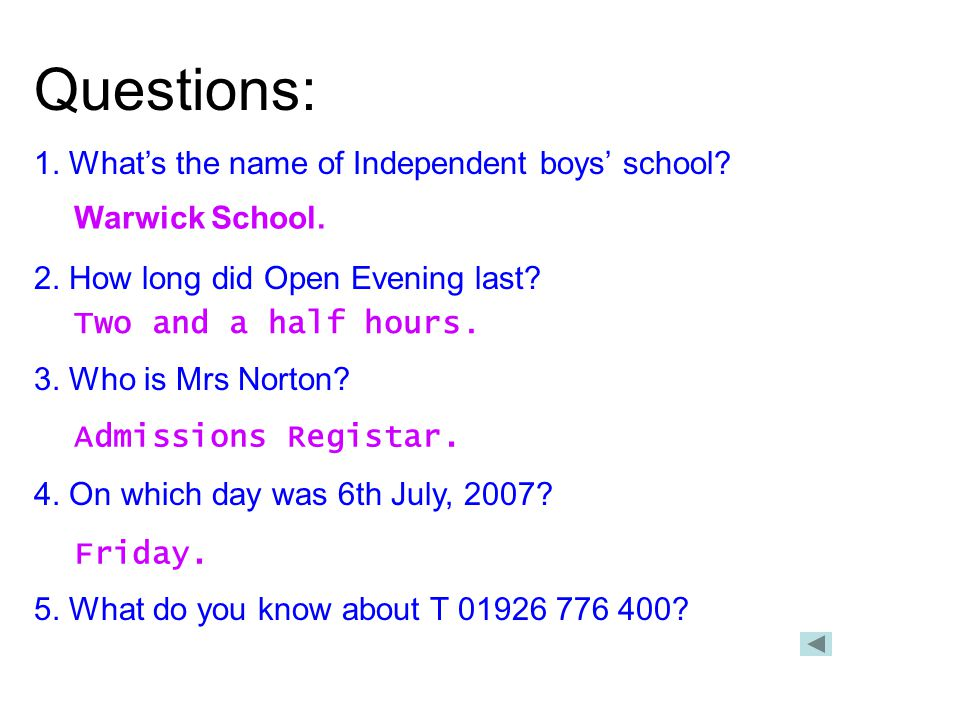 Questions: 1. What's the name of Independent boys' school