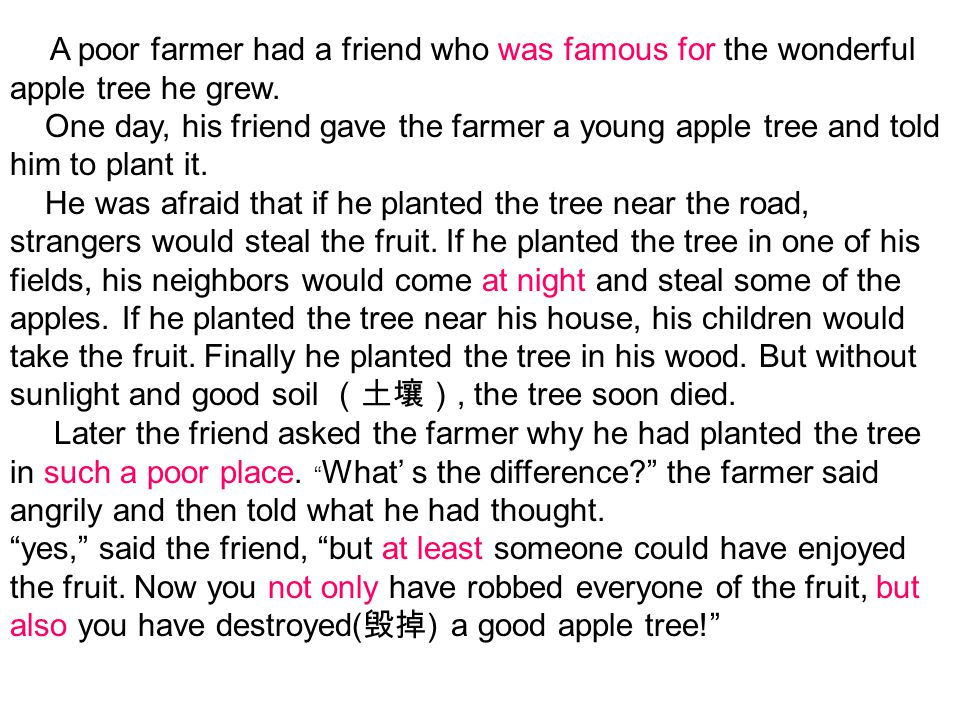 A poor farmer had a friend who was famous for the wonderful apple tree he grew.