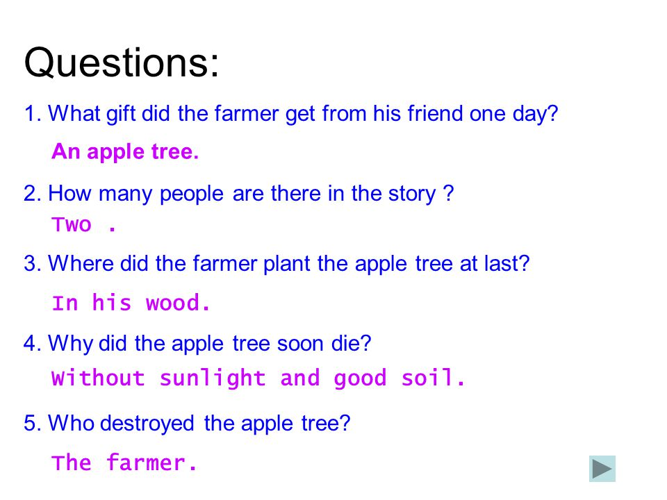 Questions: 1. What gift did the farmer get from his friend one day