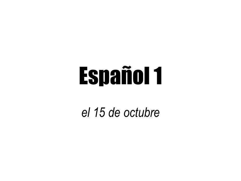 Español 1 el 15 de octubre