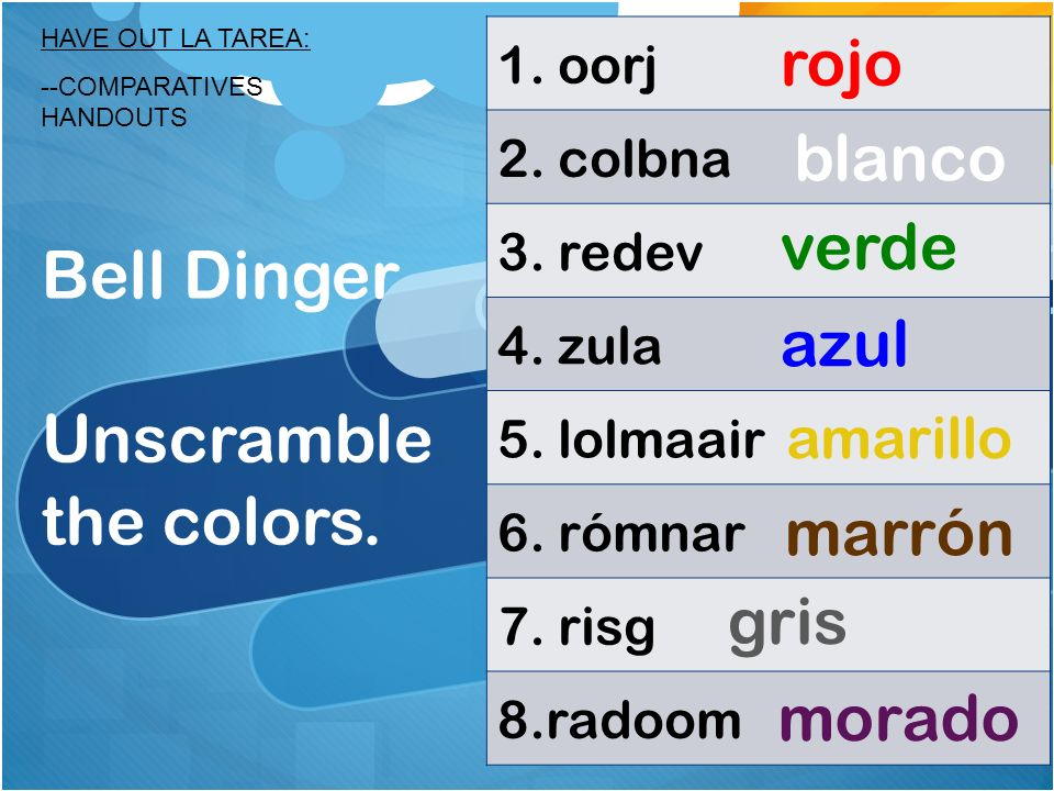 Bell Dinger Unscramble the colors.