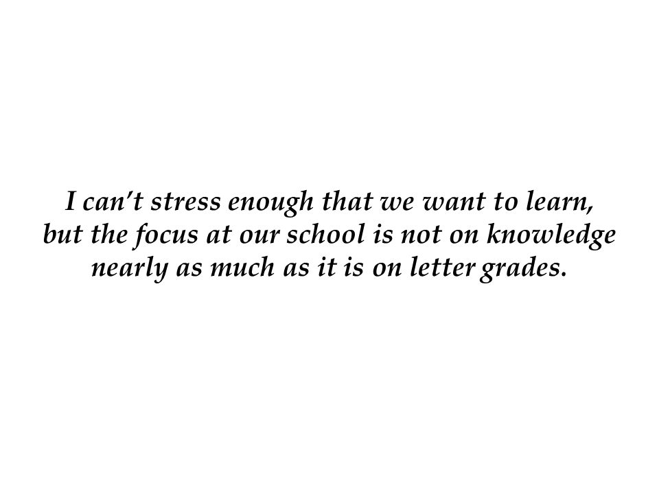 I can't stress enough that we want to learn,