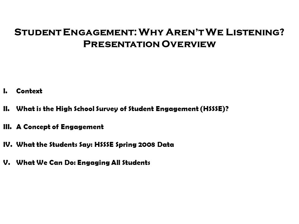 Student Engagement: Why Aren't We Listening Presentation Overview