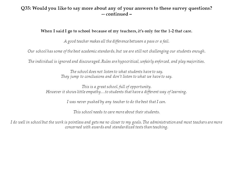 Q35: Would you like to say more about any of your answers to these survey questions