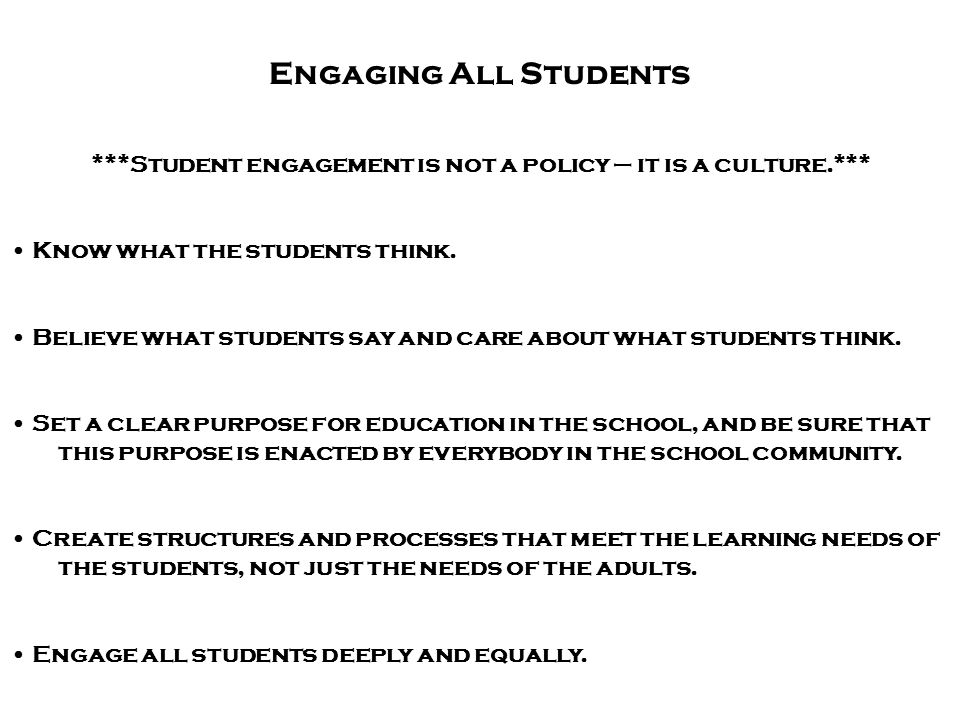 ***Student engagement is not a policy – it is a culture.***