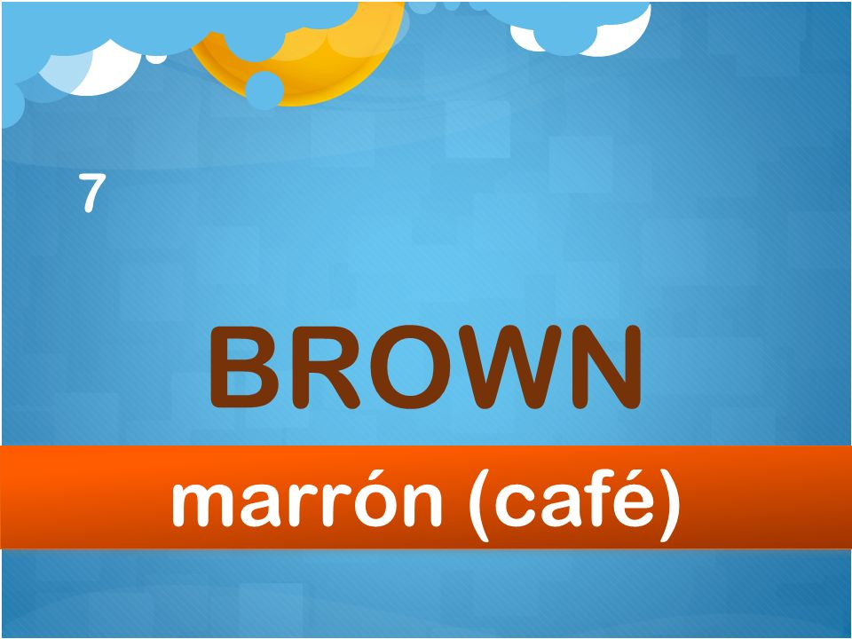 7 BROWN marrón (café)