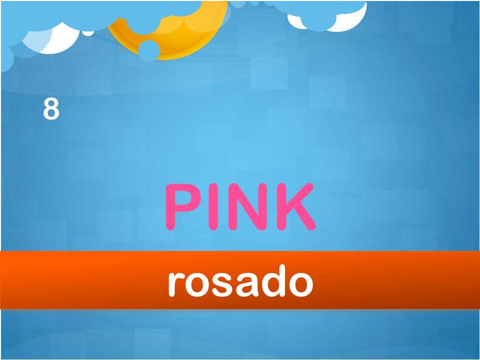 8 PINK rosado
