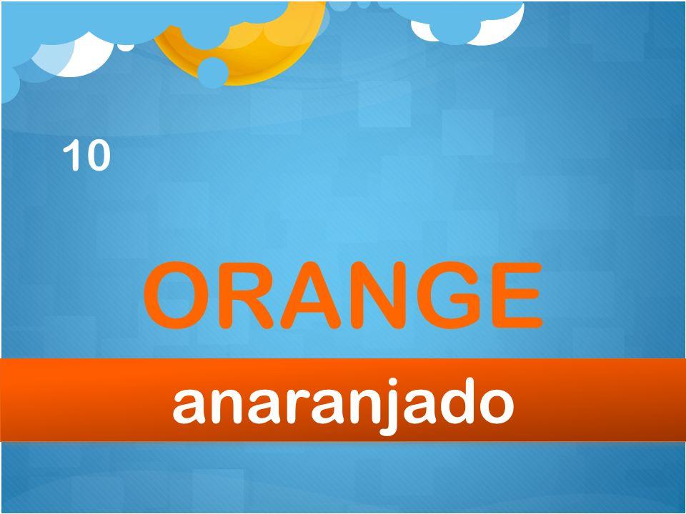 10 ORANGE anaranjado