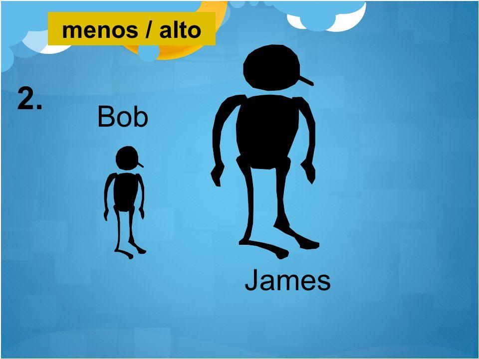 menos / alto 2. Bob James