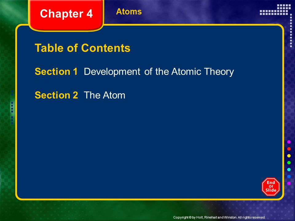 Chapter 4 Table of Contents Section 1 Development of the Atomic Theory