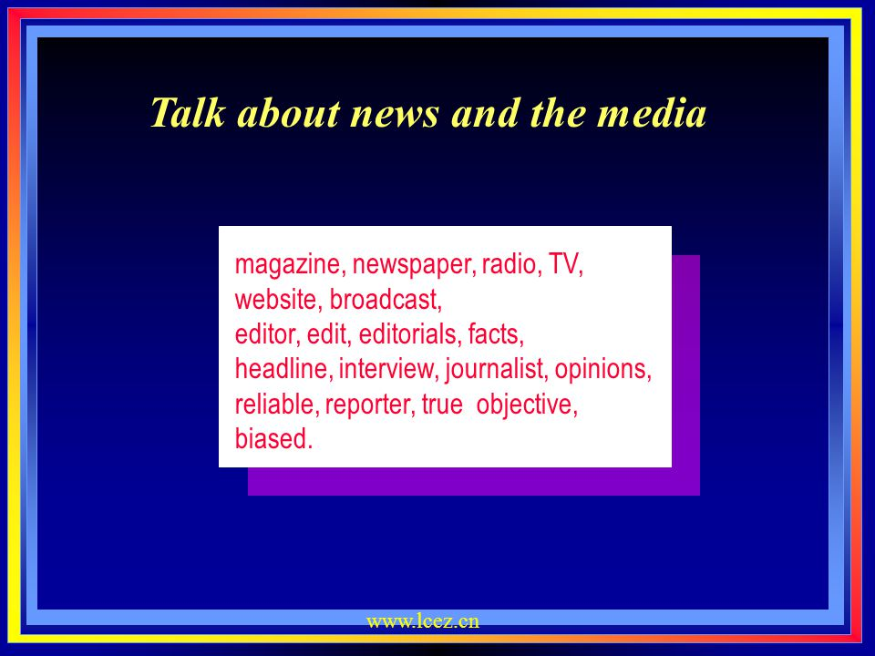 Talk about news and the media