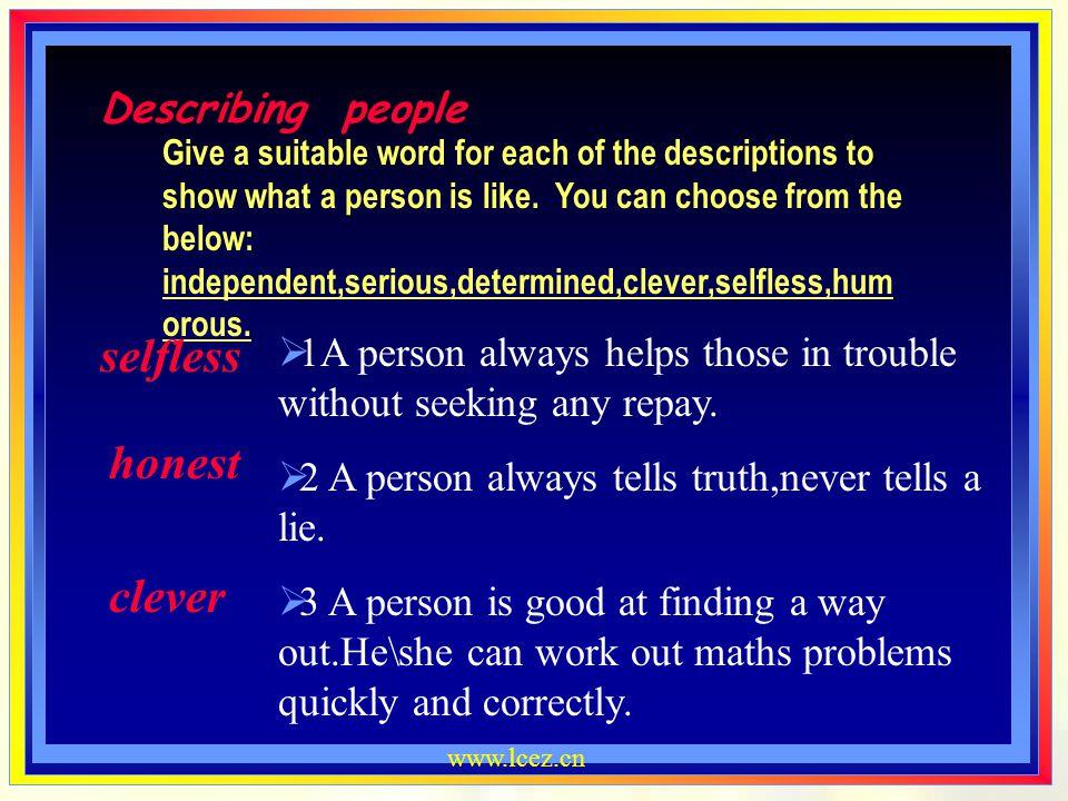 selfless honest clever Describing people