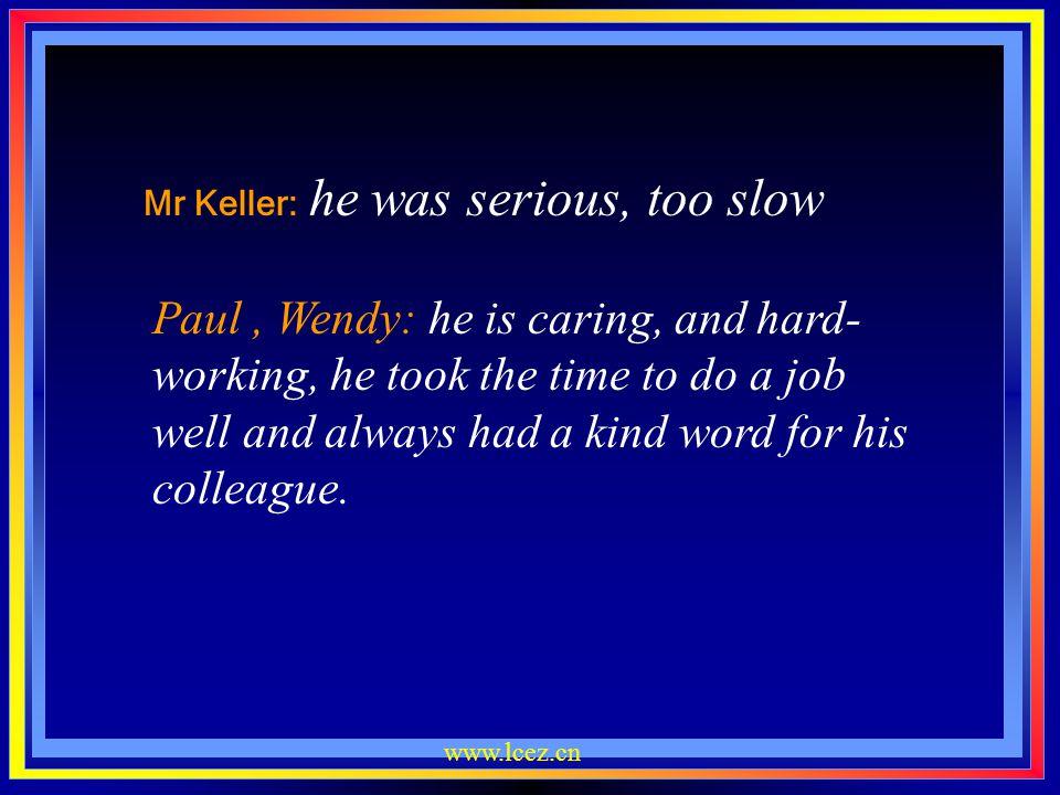 Mr Keller: he was serious, too slow