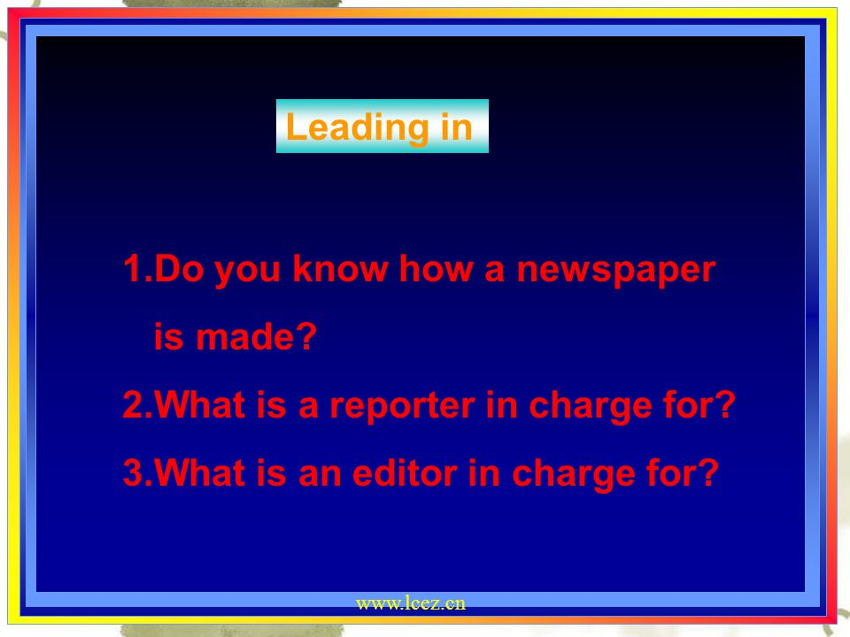 1.Do you know how a newspaper is made