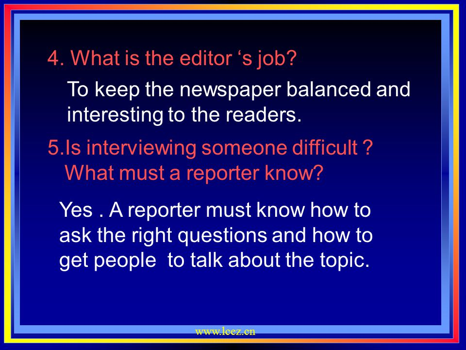 4. What is the editor 's job