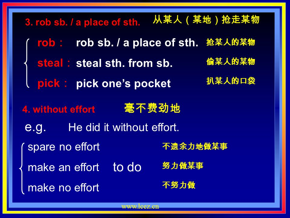 e.g. to do rob: steal: pick: rob sb. / a place of sth.