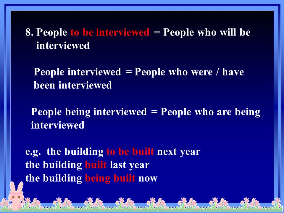 8. People to be interviewed = People who will be