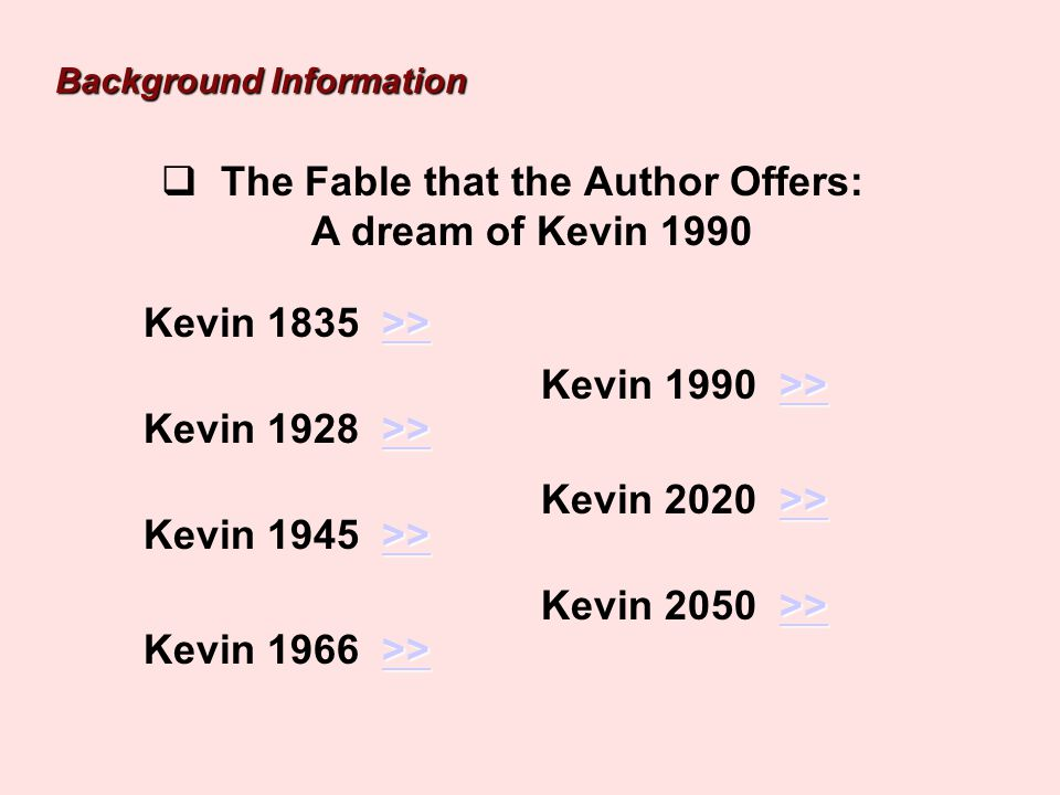 The Fable that the Author Offers: A dream of Kevin 1990