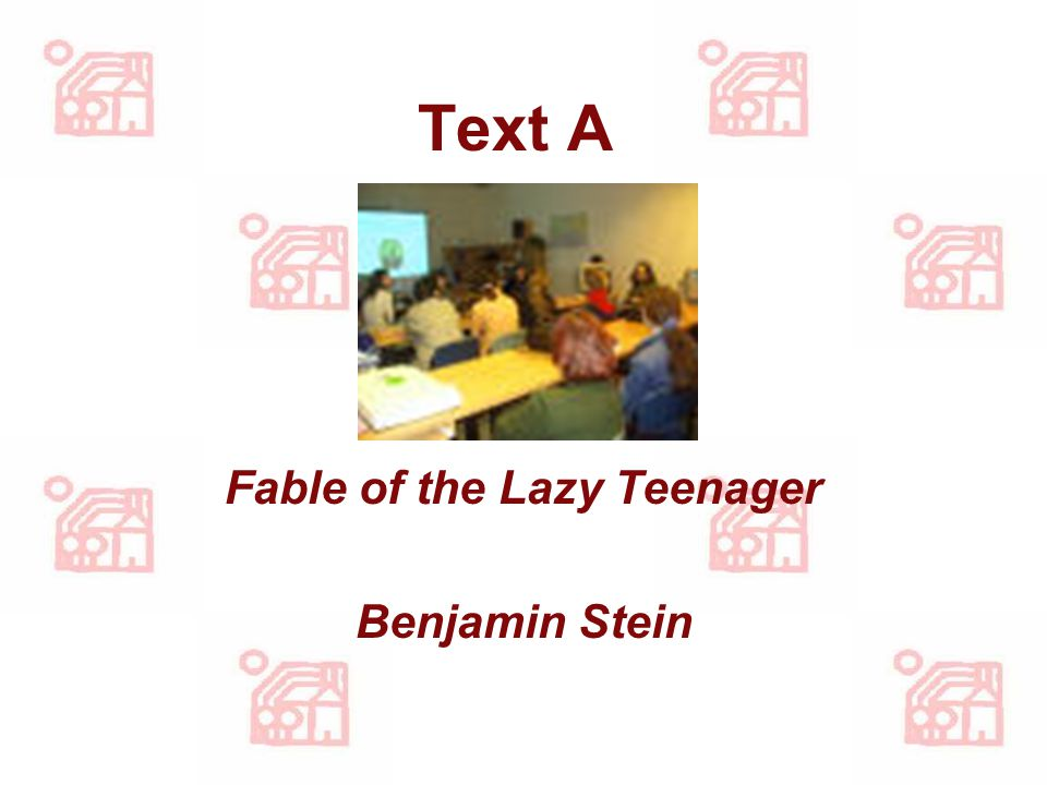 Fable of the Lazy Teenager
