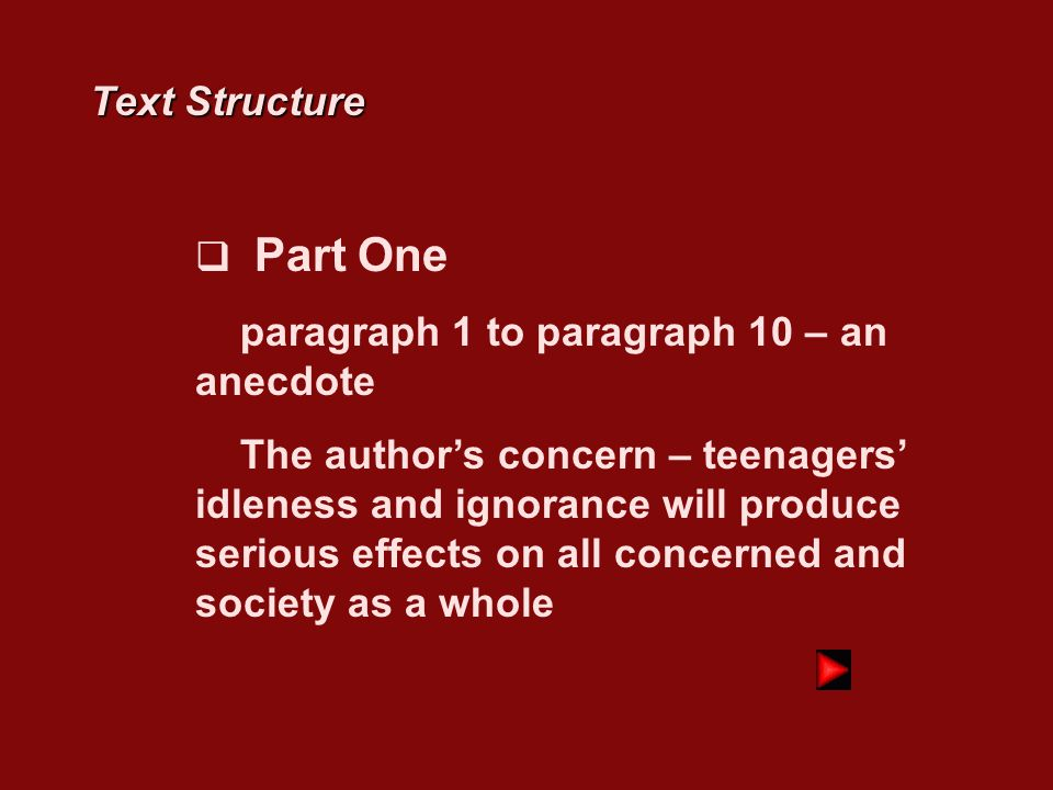 Text Structure Part One. paragraph 1 to paragraph 10 – an anecdote.