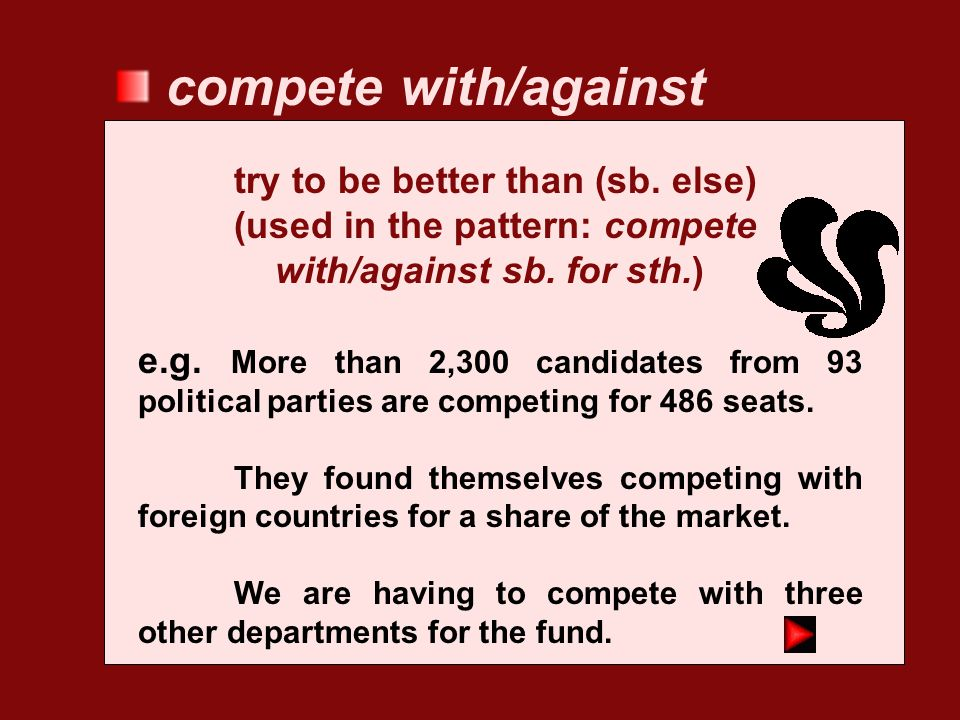 compete with/against try to be better than (sb. else)