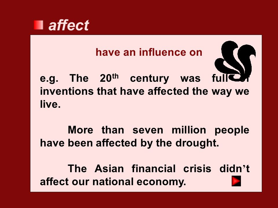 affect have an influence on