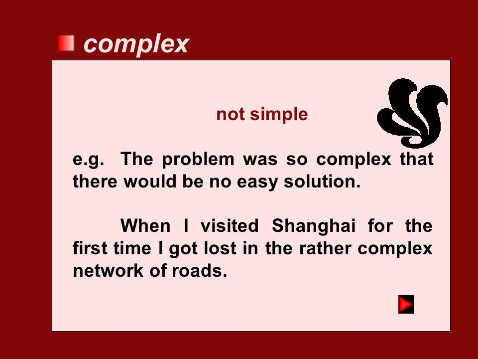 complex not simple. e.g. The problem was so complex that there would be no easy solution.