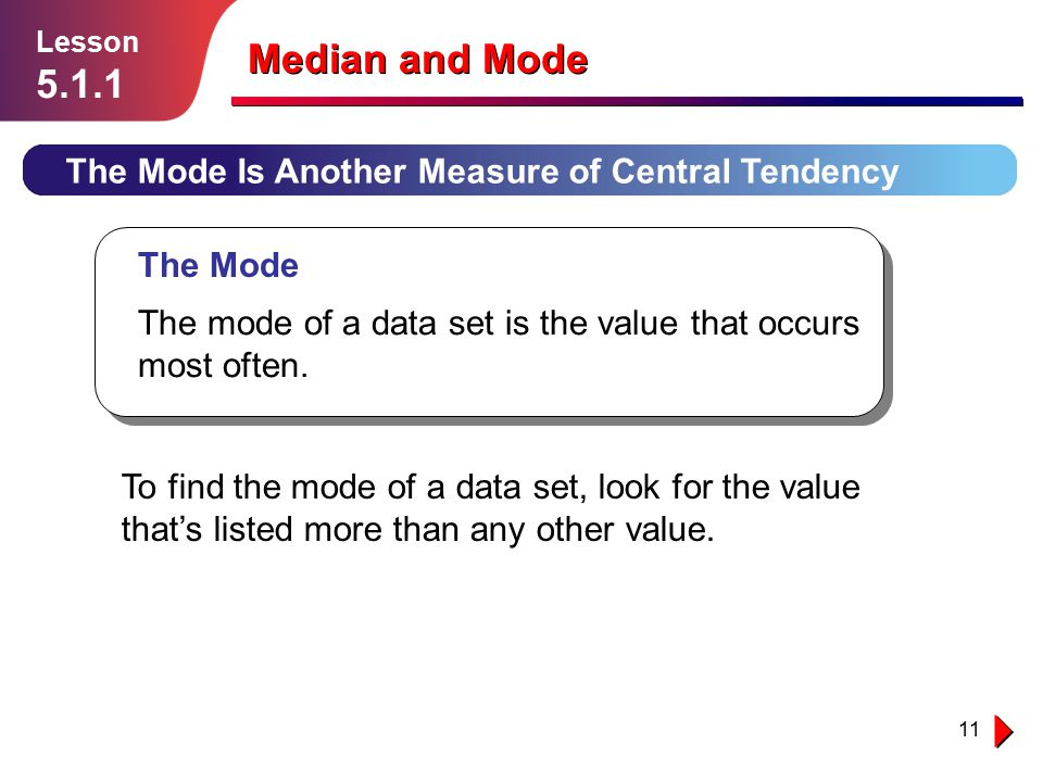 Median and Mode 5.1.1 The Mode Is Another Measure of Central Tendency