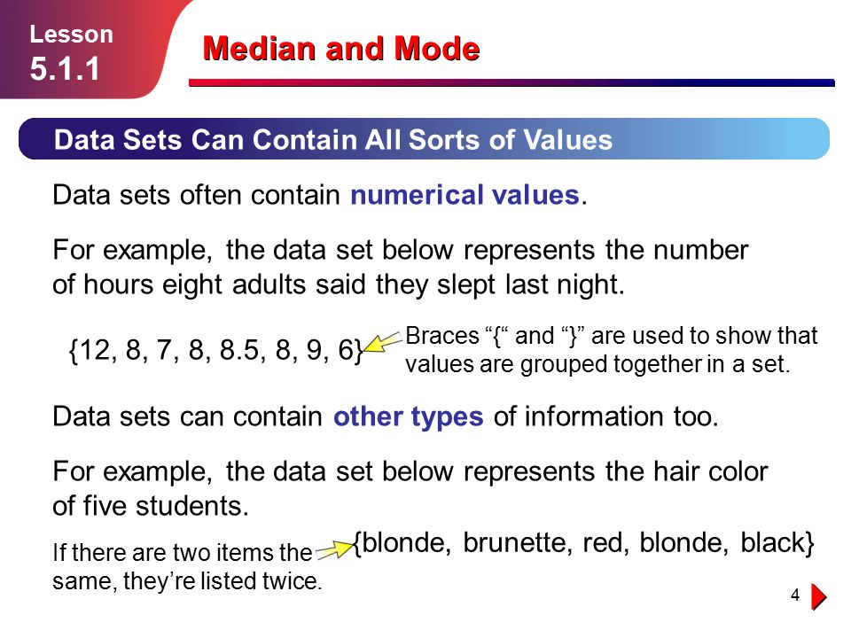 Median and Mode 5.1.1 Data Sets Can Contain All Sorts of Values