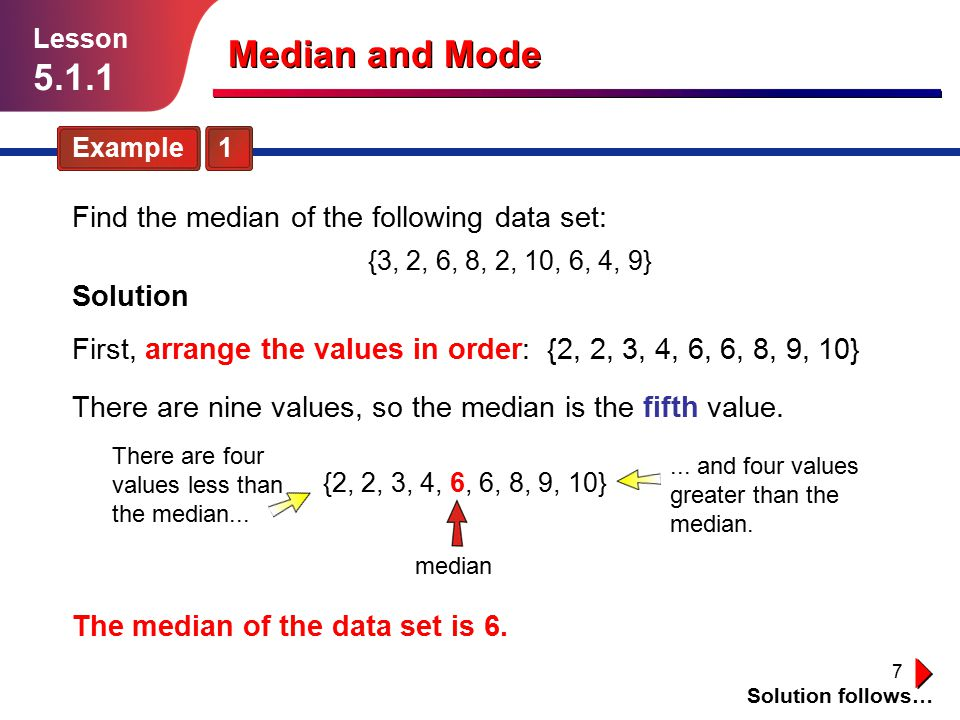 Median and Mode 5.1.1 Find the median of the following data set: