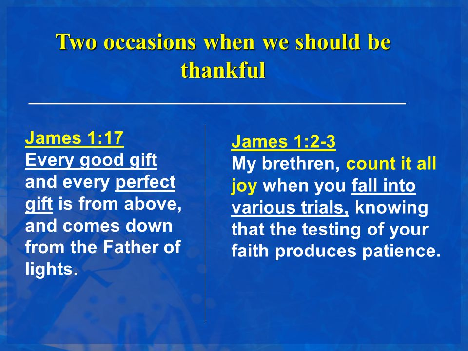 Two occasions when we should be thankful