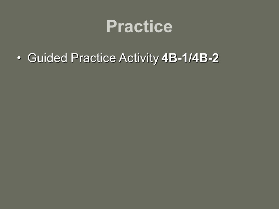 Practice Guided Practice Activity 4B-1/4B-2