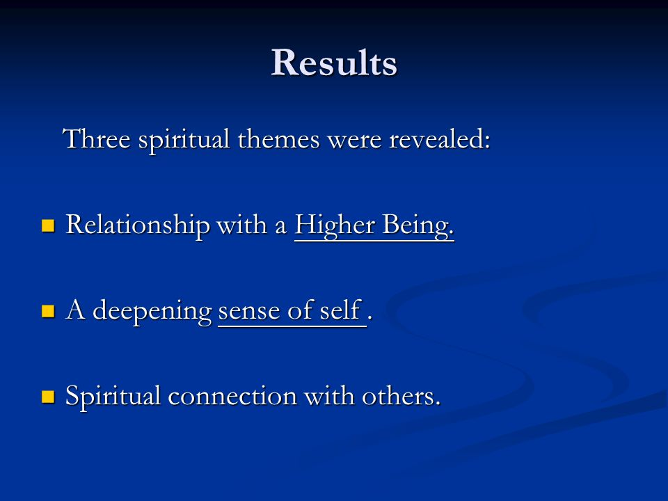 Results Three spiritual themes were revealed: