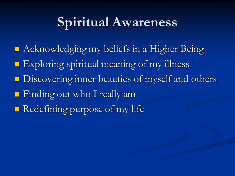 Spiritual Awareness Acknowledging my beliefs in a Higher Being