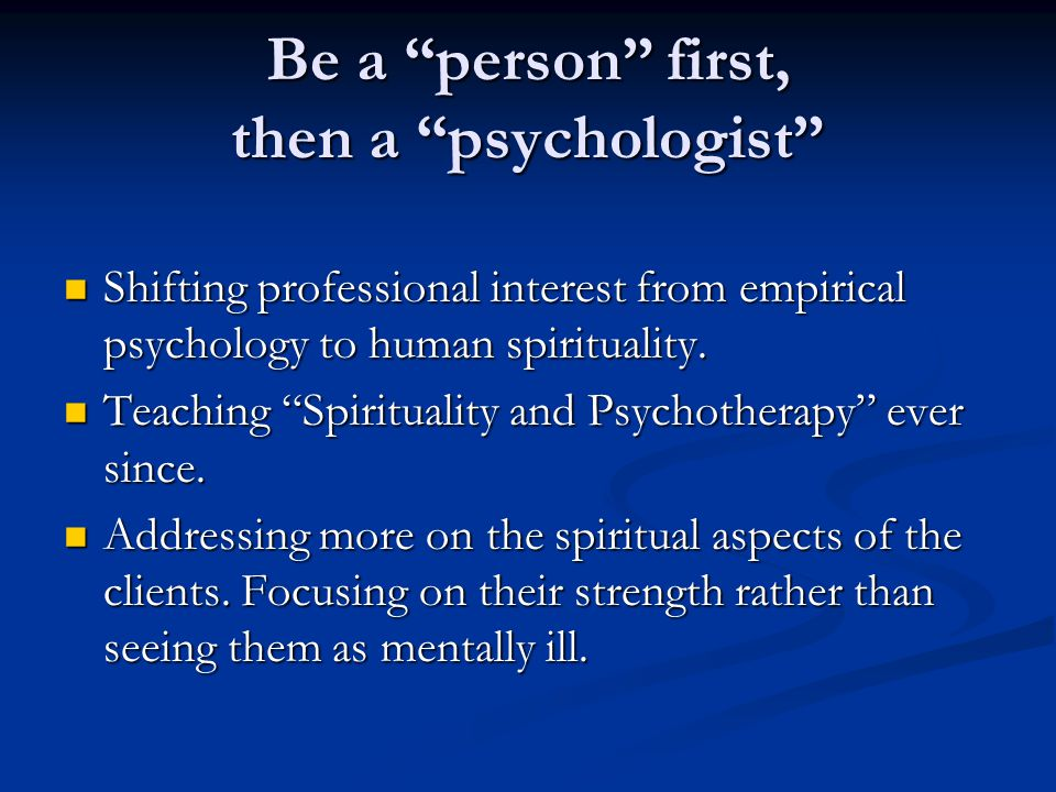 Be a person first, then a psychologist