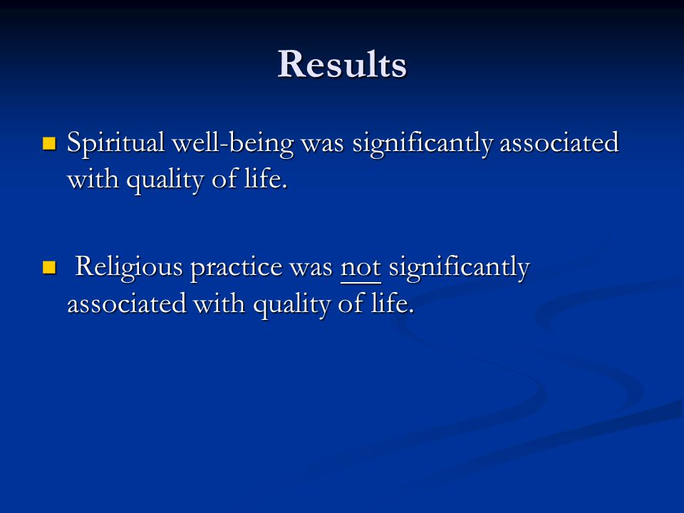 Results Spiritual well-being was significantly associated with quality of life.