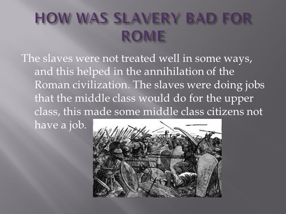 HOW WAS SLAVERY BAD FOR ROME