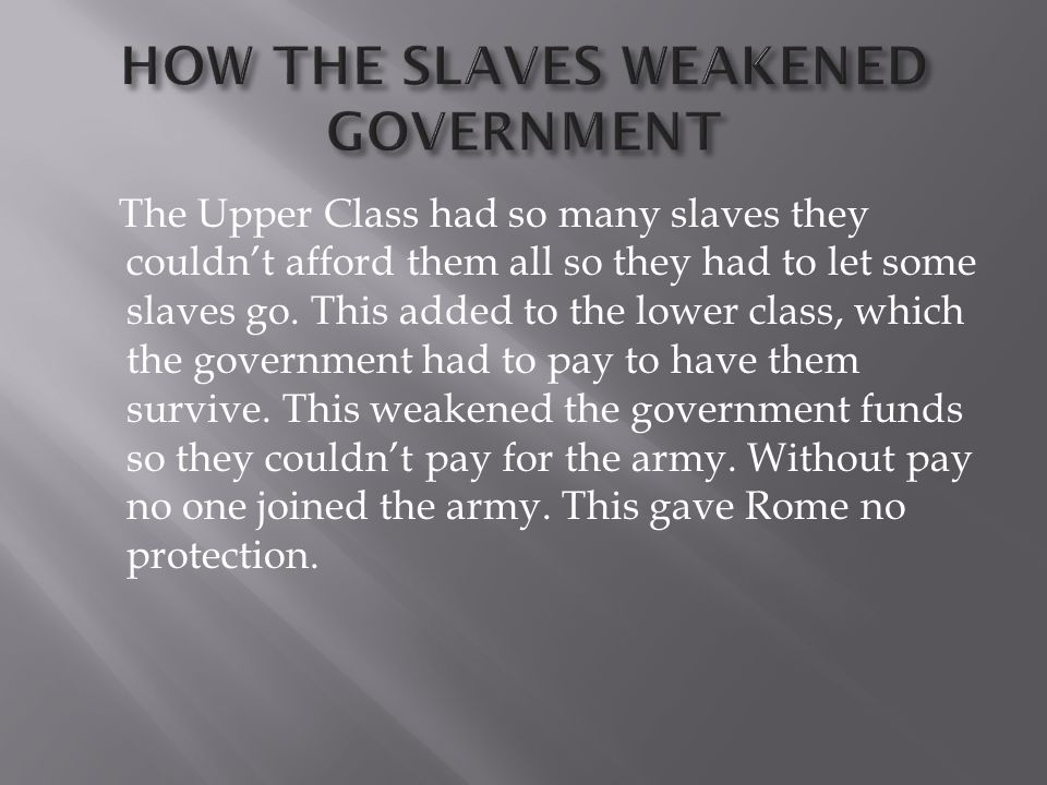 HOW THE SLAVES WEAKENED GOVERNMENT