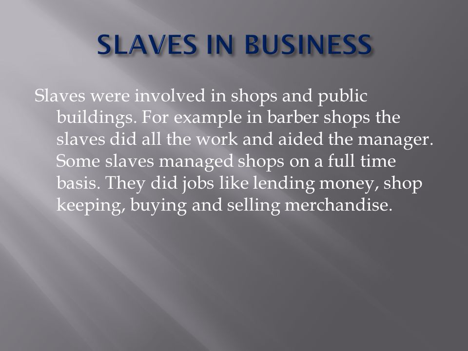 SLAVES IN BUSINESS